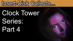 Clock Tower Series Retrospective Part 4: Clock Tower Ghosthead