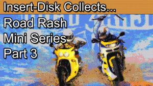 Road Rash Series Part 3: Road Rash 3