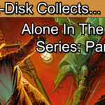 Alone In The Dark Series Retrospective Part 3: Alone In The Dark 3