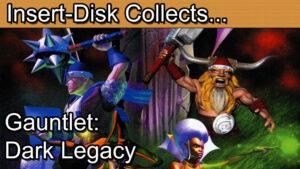 Gauntlet Series Retrospective Part 7: Gauntlet Dark Legacy